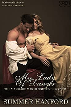 My Lady of Danger: The Marriage Maker Goes Undercover Book Three by [Hanford, Summer]