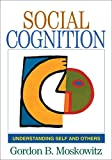 Social Cognition: Understanding Self and Others