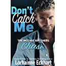 Don't Catch Me: Chase (The McCabe Brothers Book 2)