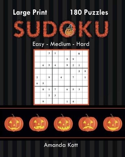 Large Print Sudoku Book 1 - Halloween Edition: 180 Easy to Hard Puzzles (Halloween Large Print Sudoku)