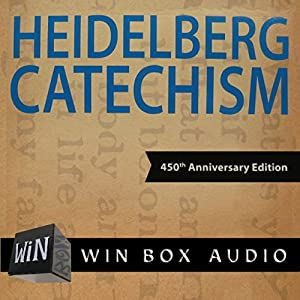 The Heidelberg Catechism: 450th Anniversary Edition Audiobook