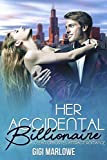 Her Accidental Billionaire: A Clean Opposites Attract Romance