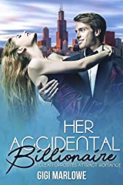 Her Accidental Billionaire: A Clean Opposites Attract Romance (Billionaire Tech Tycoons & Titans Book 4)