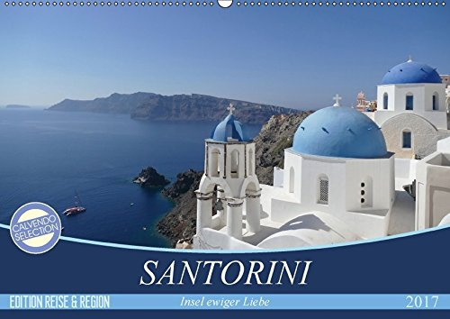 santorini-insel-ewiger-liebe-wandkalender-2017-din-a2-quer-anspruchsvolle-fotografien-von-cristina-wilson-auf-thira-auch-unter-den-namen-monatskalender-14-seiten-calvendo-orte
