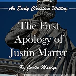 The First Apology of Justin Martyr Audiobook