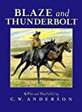 Blaze and Thunderbolt by Anderson, C.W. (unknown Edition) [Paperback(1993)]