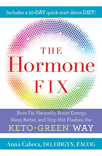 Pdf Fitness The Hormone Fix: Burn Fat Naturally, Boost Energy, Sleep Better, and Stop Hot Flashes, the Keto-Green Way