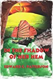In the Shadow of Her Hem, Edward C. Patterson, 1478203064