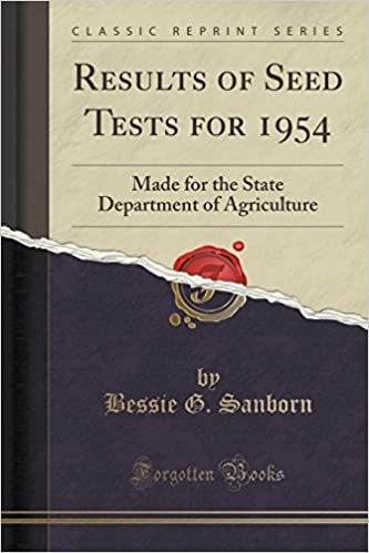 Results of Seed Tests for 1954: Made for the State Department of Agriculture (Classic Reprint)