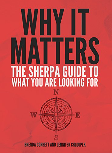 Why It Matters: The Sherpa Guide to What You Are Looking For (Sherpa Guide)