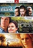 Hidden Places , Though None Go with Me , Behind the Mask - Triple Feature