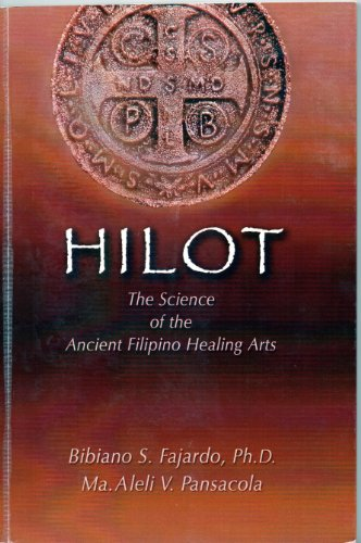 Hilot - The Science of the Ancient Filipino Healing Arts