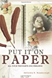 Put It on Paper, Devondia R. Roseborough, 0615195237
