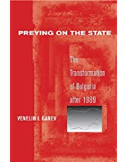 Preying on the State: The Transformation of Bulgaria after 1989