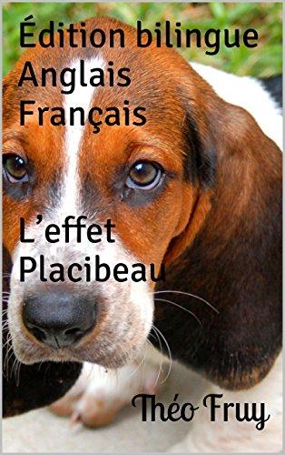 Édition bilingue Anglais-Français. L'effet Placibeau (French Edition)