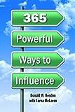 365 Powerful Ways to Influence, Donald Hendon, 1589807251
