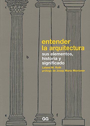 Entender la arquitectura: Sus elementos, historia y significado (Spanish Edition)