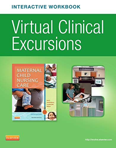 Virtual Clinical Excursions Online and Print Workbook for Maternal Child Nursing Care
