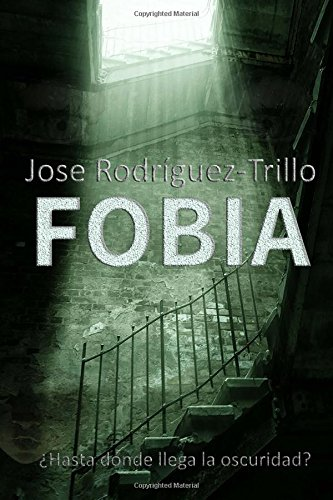 Fobia (Spanish Edition) [Jose Rodriguez] (Tapa Blanda)