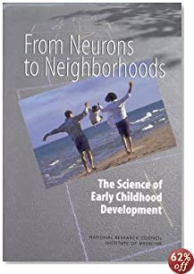 From Neurons to Neighborhoods : The Science of Early Childhood Development