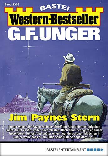 G. F. Unger Western-Bestseller 2376 - Western: Jim Paynes Stern (German Edition)