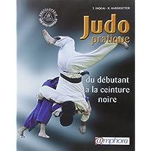 Judo pratique [nouvelle édition]: Du débutant à la ceinture noire