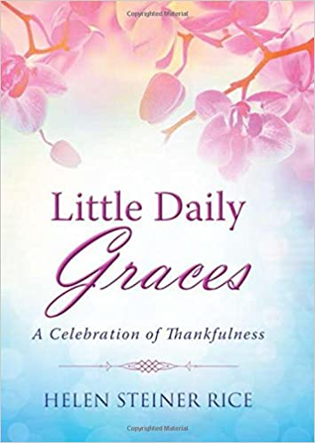 Little Daily Graces: A Celebration of Thankfulness (Helen Steiner Rice Products)