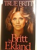 True Britt by Britt Ekland (1984-02-23)