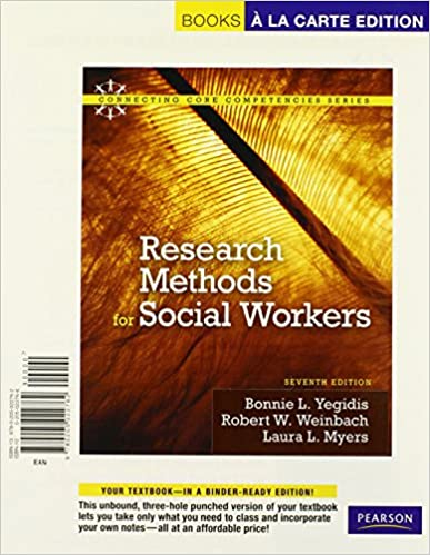 Book Research Methods for Social Workers, Books a la Carte Edition (7th Edition) (Connecting Core Competencies)