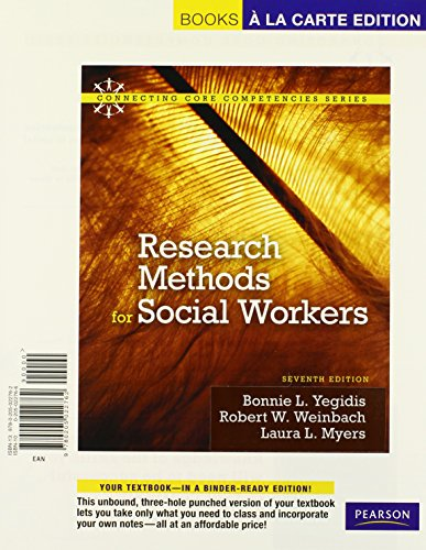 Research Methods for Social Workers, Books a la Carte Edition (7th Edition) (Connecting Core Competencies)