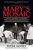 Mary's Mosaic: The CIA Conspiracy to Murder John F. Kennedy, Mary...