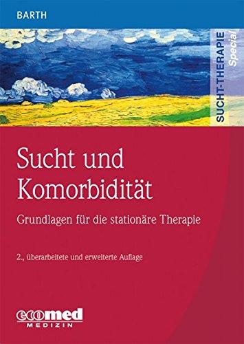 Sucht und Komorbidität: Grundlagen für die stationäre Therapie