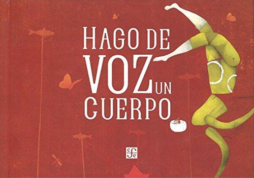 Hago de voz un cuerpo (Especiales de a la Orilla del Viento) (Spanish Edition) [Baranda Maria] (Tapa Dura)