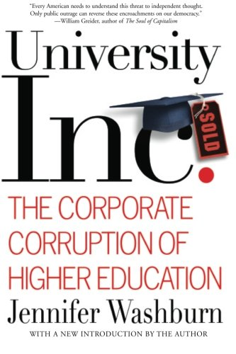 University, Inc.: The Corporate Corruption of Higher Education