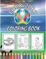 Euro 2021 Coloring Book: European Football Championship activity book containing groups and Team logos Stadium and Famous Top Players