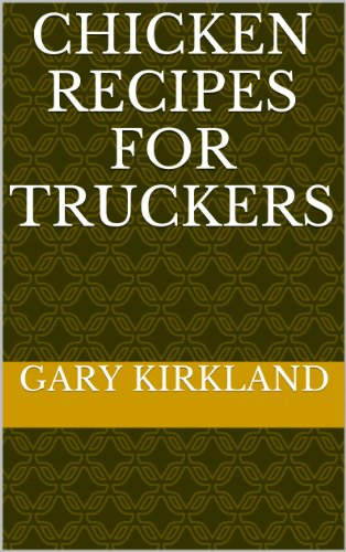 Chicken Recipes for Truckers
