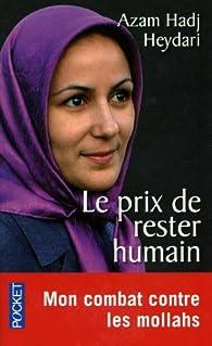 Book's Cover of Le prix de rester humain. Elle fuit sa famille intégriste pour combattre les mollahs