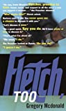 Fletch, Too, Gregory Mcdonald, 0375713530