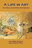 A Life in Art, Joyce Wilcox Graff and James Hammond Wilcox, 0988257904