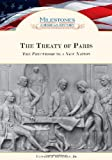 The Treaty of Paris: The Precursor to a New Nation (Milestones in American History)