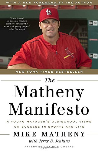The Matheny Manifesto  A Young Managers Old School Views On Success In Sports And Life