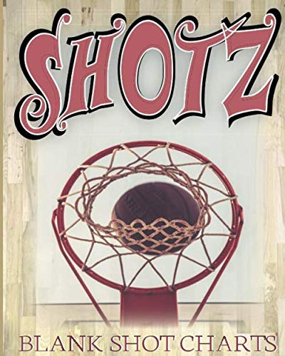 Shotz: 8x10 150 Pages Glossy Finish Blank Basketball Court Templates Book 1
