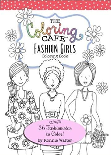 amazon com the coloring cafe fashion girls coloring book 36