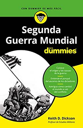 La Segunda Guerra Mundial para Dummies eBook: Dickson, Keith ...