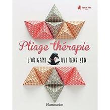 Pliage Thérapie (BRICOLAGE ET LO) (French Edition)