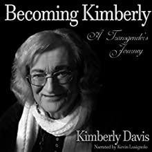 Becoming Kimberly: A Transgender's Journey Audiobook by Kimberly Davis Narrated by Kevin Lusignolo