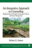 An Integrative Approach to Counseling: Bridging Chinese Thought, Evolutionary Theory, and Stress Management (Multicultural Aspects of Counseling And Psychotherapy)