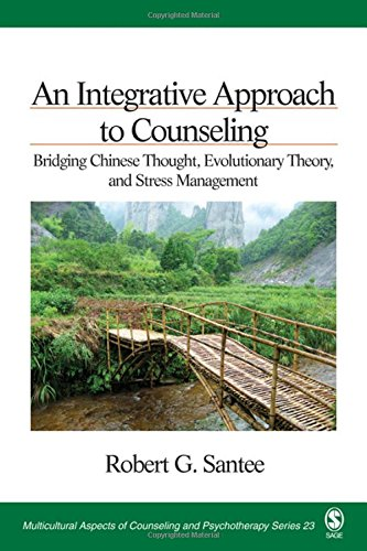 An Integrative Approach to Counseling: Bridging Chinese Thought, Evolutionary Theory, and Stress Management (Multicultur