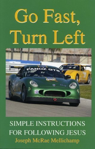 Go Fast, Turn Left: Simple Instructions for Following Jesus