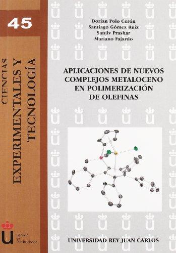 Descargar Libro Aplicaciones De Nuevos Complejos Metaloceno En Polimerización De Olefinas Dorian Polo Cerón Et Al.